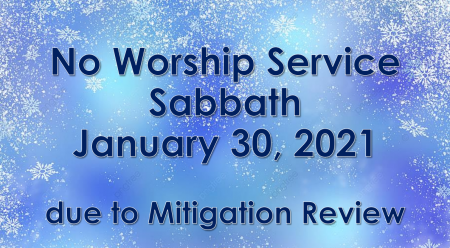 No Sabbath School Class and no afternoon meetings January 30th
